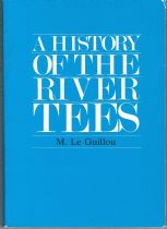 A History of the River Tees 1000 - 1975 M. Le Guillou